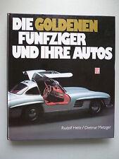 Die goldenen Fünfziger und ihre Autos 1. Auflage 1987