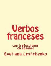 Verbos Franceses : Con Traducciones en Español by Svetlana Leshchenko (2015,...