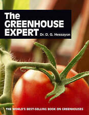 The Greenhouse Expert: The World's Best-selling Book on Greenhouses...