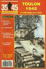 39-45 MAGAZINE N° 44 : TOULON 1942 - LE P47D THUNDERBOLT - VEHICULES A GAZOGENE