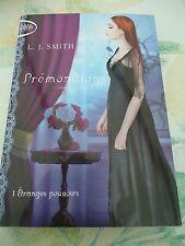 L.J. SMITH - PREMONITIONS 1  - ETRANGES POUVOIRS - MICHEL LAFON POCHE - BIT LIT