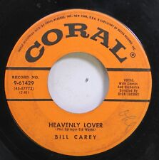 50'S & 60'S 45 Bill Carey - Heavenly Lover / My Fate Is In Your Hands On Coral