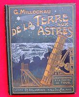 MILLOCHAU. De la Terre aux Astres. Delagrave 1910. Cartonnage in-4° polychrome