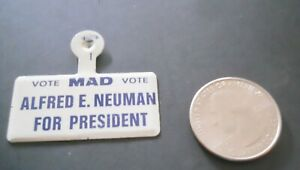 MAD MAGAZINE! ALFRED E. NEUMAN FOR PRESIDENT BADGE / PIN! UNUSED!