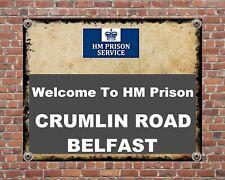WELCOME TO HM PRISON CRUMLIN ROAD BELFAST JAIL N. IRELAND METAL PLAQUE SIGN 1337