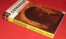 Coonardoo - Katharine Susannah Prichard.  sc  ABORIGINAL woman Wytaliba station