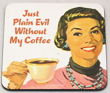 Just Plain Evil Without My Coffee Retro Coaster