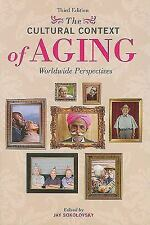 The Cultural Context of Aging: Worldwide Perspectives (Paperback or Softback)