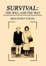 Survival : The Will and the Way by Penny Young (2003, Hardcover)