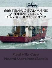 Sistema de Amarre y Fondeo de un Buque Tipo Supply by Raúl Villa Caro, Noemi...