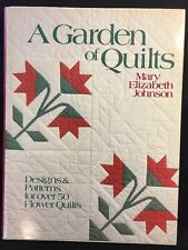 A Garden Of Quilts By Mary Elizabeth Johnson 1984 Hardcover