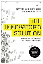Innovator's Solution : Creating and Sustaining Successful Growth, Hardcover b...