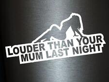 1 x 2 Plott Aufkleber Louder Than Your Mum Last Night Sticker Shocker Tuning Fun