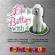 Lifes better with a Poodle sticker pup breed dog w/proof