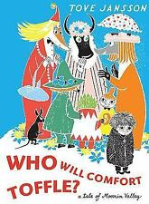 Moomin: Who Will Comfort Toffle? : A Tale of Moomin Valley by Tove Jansson 2010