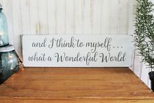 And I Think What a Wonderful World Handcrafted Sign Wood Worn White Rustic