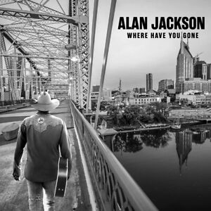 ALAN JACKSON WHERE HAVE YOU GONE CD (Released May 14th 2021)