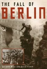 The Fall of Berlin by Anthony Read; David Fisher