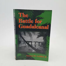 The Battle For Guadalcanal Samuel B. Griffith II