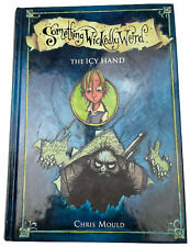Something Wickedly Weird The Icy Hand by Chris Mould 2007 Free Shipping & Track