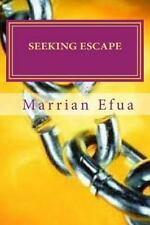 Seeking Escape by Marrian Efua (2012, Paperback, Large Type)