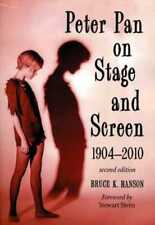 Peter Pan on Stage and Screen, 1904-2010 (Second Edition)