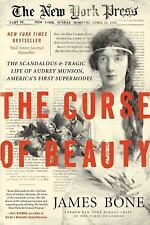 The Curse of Beauty : The Scandalous and Tragic Life of Audrey Munson,...