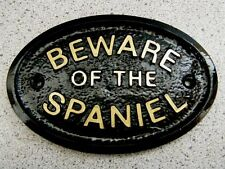 BEWARE OF THE SPANIEL - HOUSE DOOR PLAQUE DOG SIGN (Gold or Silver Lettering)