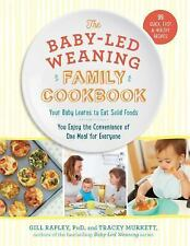The Baby-Led Weaning Family Cookbook : Cook One Meal Fast, Feed Your Family,...
