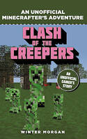 Minecrafters: Clash of the Creepers: An Unofficial Gamer's Adventure, Morgan, Wi
