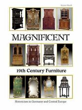 Magnificent 19th Century Furniture: Historicism in.. 076434725X by Haaff, Rainer