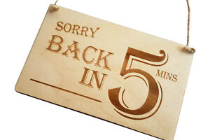 Sorry Back in 5 Minutes - Stylish, Engraved, Wooden Sign, Door, Notice, Plaque