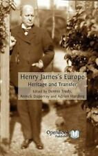 Henry James's Europe : Heritage and Transfer by Dennis Tredy, Annick Duperray...