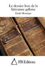 Le Dernier Livre de la Littérature Galloise by Emile Montégut (2015, Paperback)