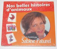 Histoires à Ecouter CD Nos Belles Histoires d'Animaux Sabine Paturel NEUF