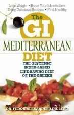 The GI Mediterranean Diet: The Glycemic Index-Based Life-Saving Diet of the Gree