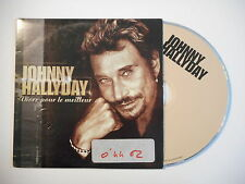 JOHNNY HALLYDAY : VIVRE POUR LE MEILLEUR * Promo [ CD SINGLE RTL PORT GRATUIT ]