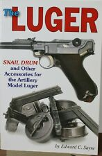 The Luger Snail Drum & Other Accessories for Artillery Model Luger E.C. Sayre