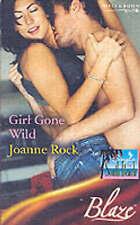 Rock, Joanne, Girl Gone Wild (Mills & Boon Blaze), Very Good Book