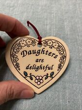"""trinity pottery ornament """"daughter"""" Daughters Are Delightful- Heart Shape"""