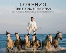 Lorenzo-The Flying Frenchman : The Amazing Man and His Remarkable Horses