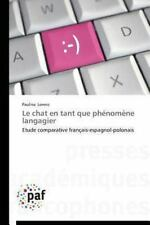 Le Chat en Tant Que Ph�nom�ne Langagier by Lorenz Paulina (2013, Paperback)