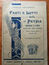 FASTI E LUTTI DELLA PATRIA 1911 COMPENDIO DI STORIA SCUOLA ELEMENTARE 5^ CLASSE