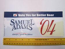 Beer Bumper STICKER ~*~ Vote Yes in 2004 for (BOSTON Beer Brewery) Samuel Adams