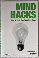 Mind Hacks Tips & Tools for Using Your Brain Tom Stafford ORielly 2005 SC