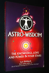 Astro Wisdom: The Knowledge, Love and Power in Your Stars, By Lyn Birkbeck, P/B