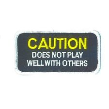 CAUTION DOES NOT PLAY WELL WITH OTHERS PATCH