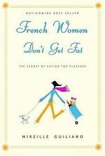 French Women Don't Get Fat, Mireille Guiliano, Used; Good Book