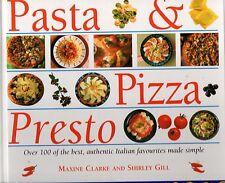 Pasta & Pizza Presto by Maxine Clarke & Shirley Gill (hardback)