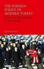 The Foreign Policy of Modern Turkey: Power and the Ideology of Eurasianism by...